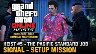 GTA Online Heist #5 - The Pacific Standard Job - Signal (Criminal Mastermind)