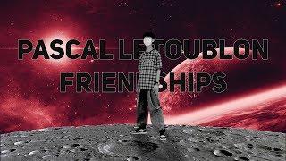Pascal Letoublon - Friendships  MoonWalk 10 hours  NEVENSHENOUDA127  Лунная походка  tiktok