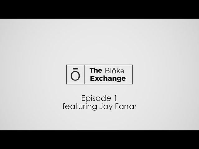 The Bloke Exchange - Episode 1 -  Featuring Jay Farrar