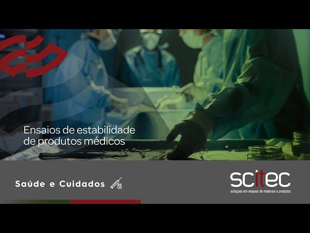 Ensaios de estabilidade de produtos médicos | SCiTec