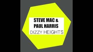 Steve Mac & Paul Harris - Dizzy Heights