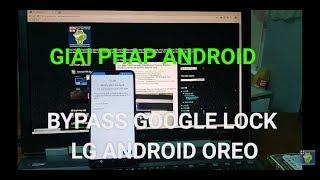 Xóa tài khoản Google LG Android 8.0 Oreo LG G7/G8/Q7/Q8/G6/V20/V30/V35/V40/V50/Q Stylus