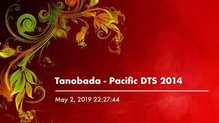 Tanobada - Pacific DTS 2014