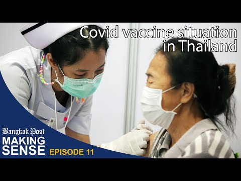 "Bangkok Post ""Making Sense"" (Ep. 11): Covid vaccine situation in Thailand"