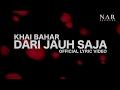 Khai Bahar Dari Jauh Saja Official Lyric Video
