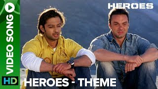Heroes Theme (Video Song) | Heroes | Preity Zinta, Sohail Khan & Vatsal Sheth