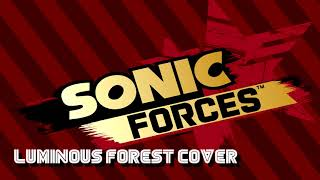 EXTRA BITS: Luminous Forest (Sonic Forces Cover)