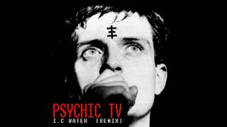 Psychic TV - I.C Water [Evil Eddie Remix]