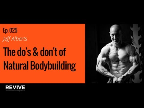 025: Jeff Alberts - The Do's & Don'ts of Natural Bodybuilding