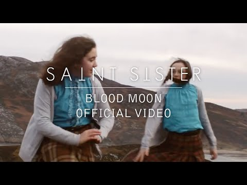 Saint Sister - Blood Moon [Official Video]