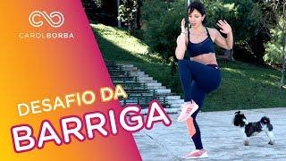 🔥 Desafio para diminuir a barriga!!! - Carol Borba