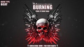 "[Free] Dark Type Beat | Trap Beat Instrumental | ""BURNING"" | Prod. By Sunny Rana"