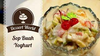 DESSERT WORLD: SOP BUAH YOGHURT