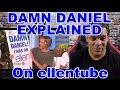 Damn Daniel Explained on ellentube REACTION - REVIEW