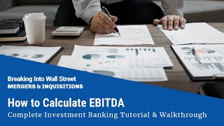 How to Calculate EBITDA - Complete Investment Banking Tutorial & Walkthrough