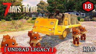 7 Days To Die Mod Undead Legacy ► ВРЕМЯ РАБОТАТЬ ►18 Стрим 2КRU