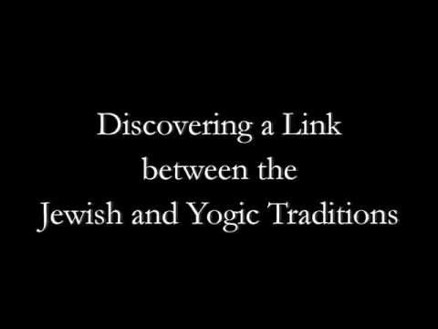 Jewish Tradition and Yogic Tradition - Discovering the Links