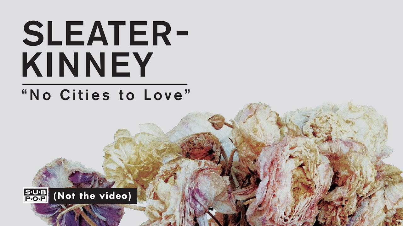 sleater-kinney-no-cities-to-love-full-album-stream-of-no-cities-to-love-track-4-of-10-sub-pop