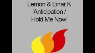 Lemon & Einar K - Hold Me Now [HQ]