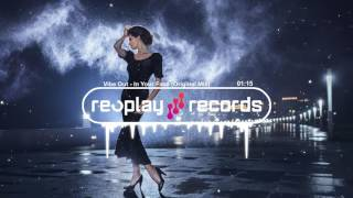 Repeat youtube video Vibe Out - In Your Face (Original Mix)