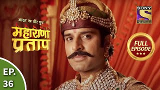Bharat Ka Veer Putra - Maharana Pratap - Episode 36 - 25th July 2013