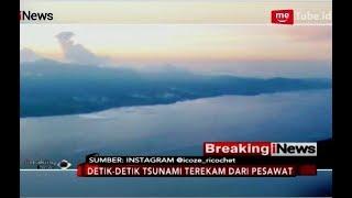 Pilot Merekam Detik detik Dahsyatnya Tsunami Palu dari Pesawat Breaking iNews 30 09