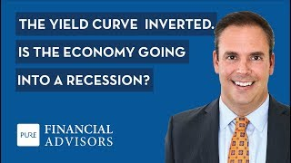 The Yield Curve Inverted. Is the Economy Going Into a Recession?