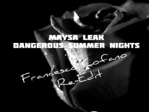 Maysa Leak   Dangerous Summer Nights (Francesco Cofano Re Edit 2016)