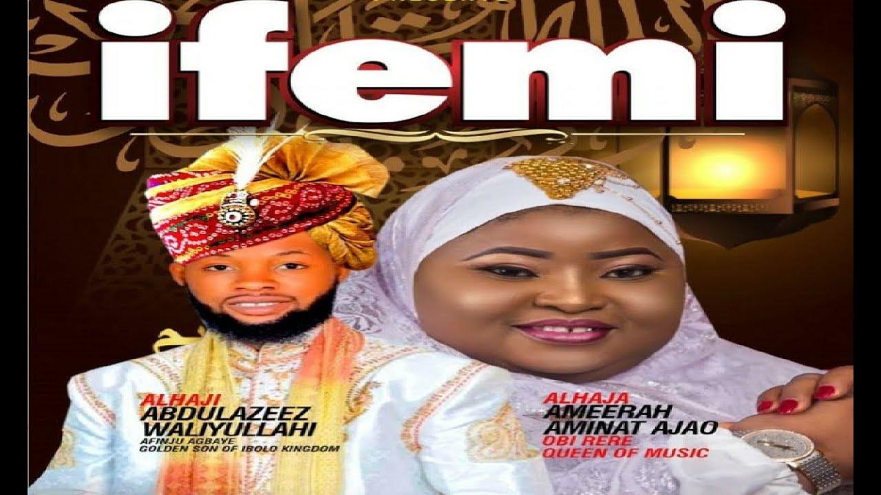 Download IFEMI (My Love) | Olamide Waliyullahi Afinju and Alhaja Aminat Ameerah Ajao Obirere Yoruba Islamic