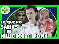 Stranger Things 15 Curiosidades de Millie Bobby Brown - PLUS #27 | Popcorn News
