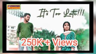 it's Too Late !! Ft .Bedabrat & Yasashree