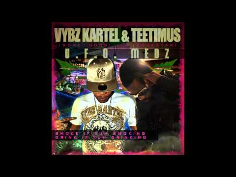 Vybz Kartel Ft Teetimus - U.F.O MEDZ - NOV 2012