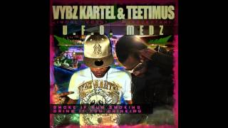 Vybz Kartel Ft Teetimus - U.F.O MEDZ - NOV 2012