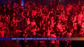 Yvelines | 2600 fans de Dubstep au Vélodrome National