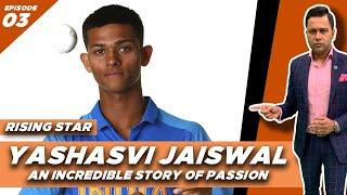 YASHASVI Jaiswal: A Story of PASSION   Rising Star   CRICKET Talk