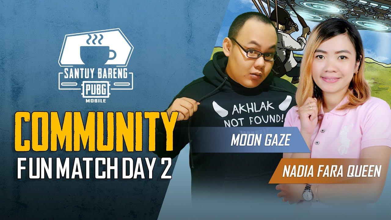 Santuy Bareng PUBG MOBILE #16 | Hari ke-2 Community Fun Match Ditemani Bang Moon Gaze dan Sis Nadia!