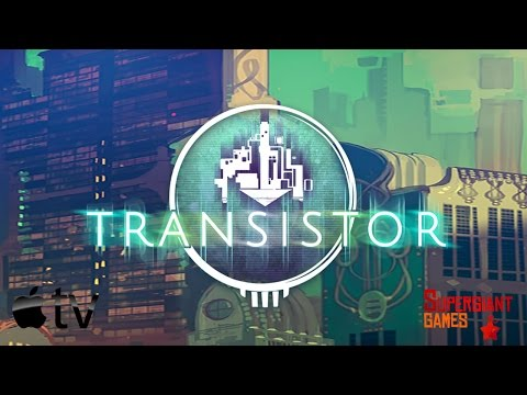 Transistor (by Supergiant Games, LLC) - Apple TV - HD Gameplay Trailer