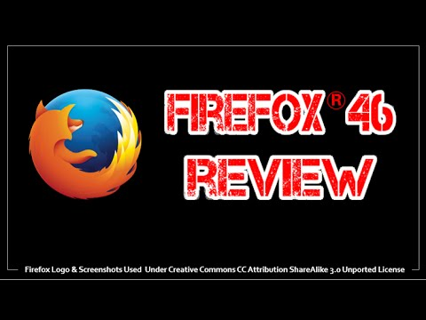 Firefox 46 Review 2016