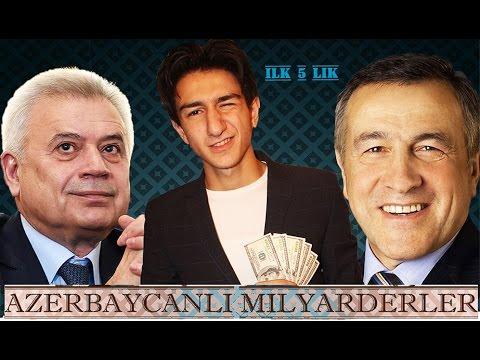 ILK 5 LIK -  AZERBAYCANLI MILYARDERLER