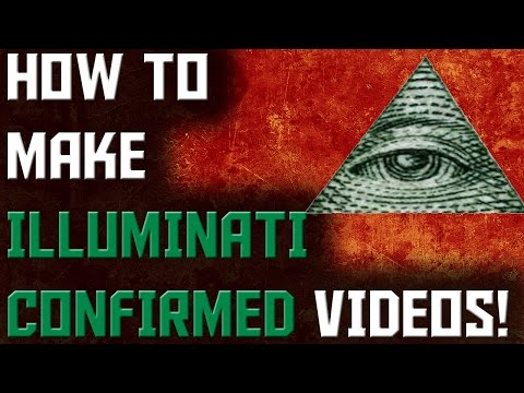 How To Make Illuminati Confirmed Videos Like Peladophobian