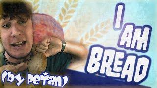 I AM BREAD -