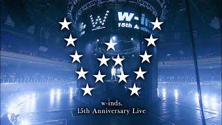 デビュ−15周年を迎えたw-inds.の歴代シングル全36曲が披露された伝説の...