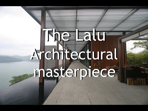 The Lalu Hotel - Architectural Masterpiece - Sun Moon Lake, Taiwan