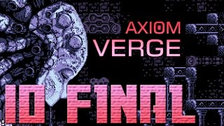axiom verge ep 10 final