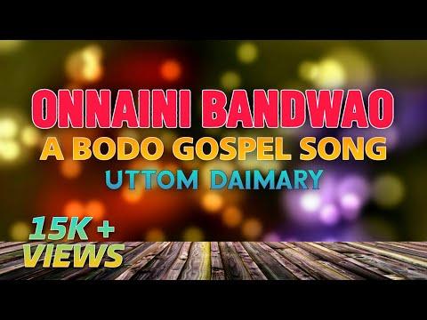 Onnaini Bandwao - Uttom Daimary | Official Lyrics Video | Bodo Gospel Song |