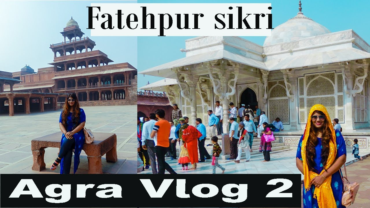 FATEHPUR SIKRI , AGRA, UTTAR PRADESH ,INDIA |  फतेहपुर सीकरी ,आगरा | Tour VLOG Ep-2