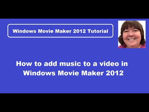 Adding Music to a  Using Windows Movie Maker 2012 Version