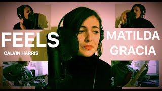 Calvin Harris - Feels feat. Pharrell Williams, Katy Perry & Big Sean (Cover by Matilda Gracia)