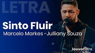 LETRA - Sinto Fluir - Marcelo Markes - Casa Worship (Julliany Souza)