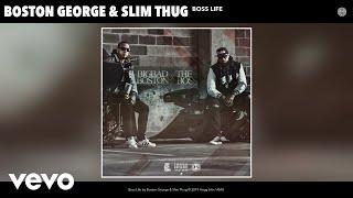 Boston George, Slim Thug - Boss Life (Audio)